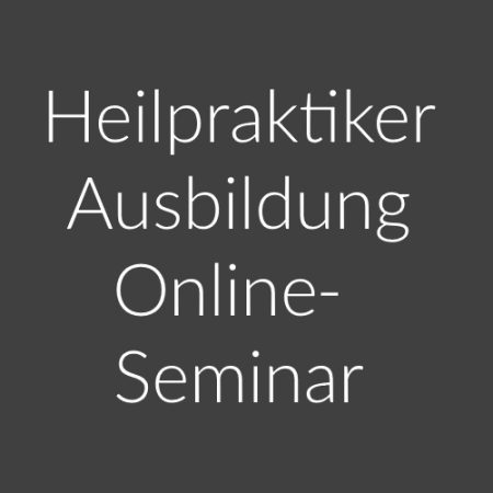 Online-Seminar: Heilpraktiker – Ausbildung – Teil 7 (14.-15.01.23)